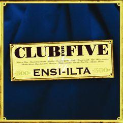 Club For Five: Saat miehen kyyneliin - To Make a Big Man Cry -
