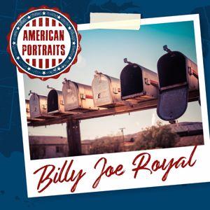 Billy Joe Royal: American Portraits: Billy Joe Royal