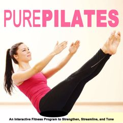 Pilates: Pure Pilates (An Interactive Fitness Program to Strengthen, Streamline, and Tone)