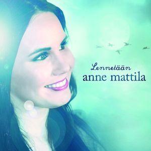 Anne Mattila: Lennetään