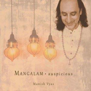 Manish Vyas: Mangalam: Auspicious