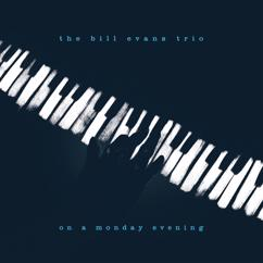 The Bill Evans Trio: On A Monday Evening (Live)