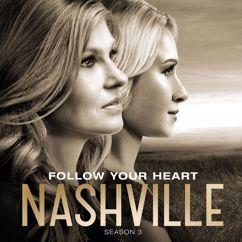 Nashville Cast: Follow Your Heart