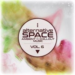 Various Artists: Alternative Space: Ambient & Chillout Music, Vol. 6