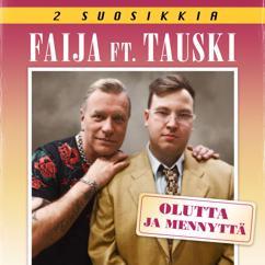 Faija, Tauski: Olutta ja mennyttä (feat. Tauski)