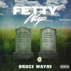 Fetty Wap: Bruce Wayne