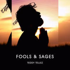 Teddy Tellez: Fools & Sages