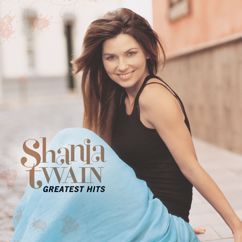 Shania Twain: (If You're Not In It For Love) I'm Outta Here!