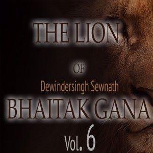 Dewindersingh Sewnath: The Lion Of Bhaitak Gana, Vol. 6