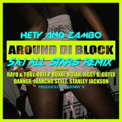 Hety and Zambo: Around Di Block (feat. Rayo & Toby, Obie P, Buxxi, Rojah, Jiggy Drama, Gotex, Danner, Juancho Style, Stanley Jackson) (SAI All Stars Remix)