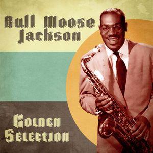 Bull Moose Jackson: Golden Selection (Remastered)
