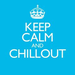 Various Artists: Keep Calm & Chillout