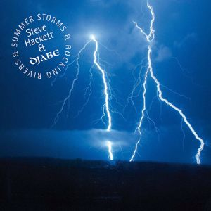 Steve Hackett & Djabe: Summer Storms & Rocking Rivers