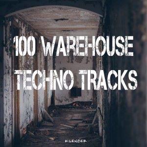 Various Artists: 100 Warehouse Techno Tracks