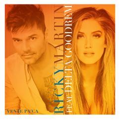Ricky Martin, Delta Goodrem: Vente Pa' Ca
