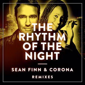 Sean Finn & Corona: The Rhythm Of The Night (Remixes)