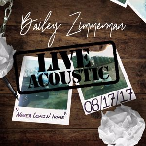 Bailey Zimmerman: Never Comin' Home (Live Acoustic)