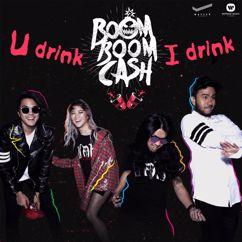 Boom Boom Cash: U Drink I Drink