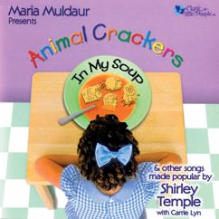 Maria Muldaur, Carrie Lyn: Animal Crackers In My Soup