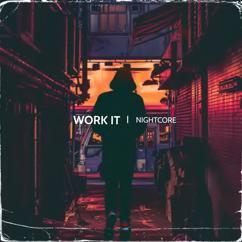 Nightcore: Work It