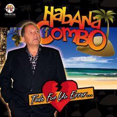 Habana Combo: Todo Fue un Error