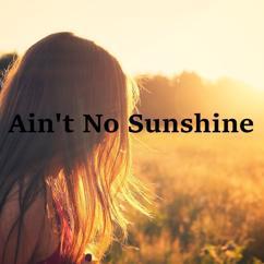 Heaven is Shining: Ain't No Sunshine