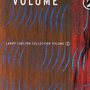 Larry Carlton: Larry Carlton Collection Volume 2
