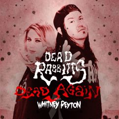 The Dead Rabbitts: Dead Again (feat. Whitney Peyton) (Remix)