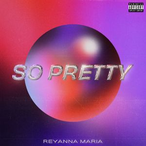 Reyanna Maria: So Pretty