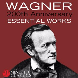 Various Artists: Wagner: 200th Anniversary - Essential Works