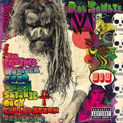 Rob Zombie: The Electric Warlock Acid Witch Satanic Orgy Celebration Dispenser