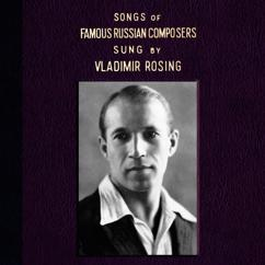 Vladimir Rosing: Songs of Famous Russian Composers