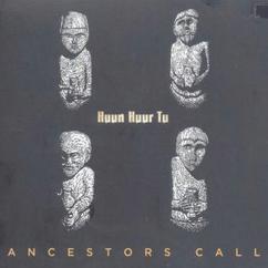 Huun-Huur-Tu: Ancestors Call