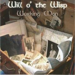 Will o' the wisp: Working Men