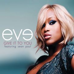 Eve: Give It To You