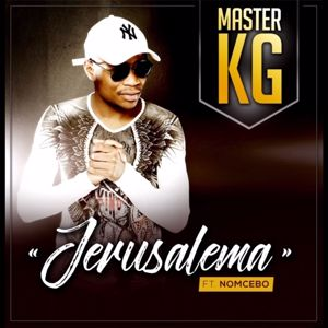 Master KG, Nomcebo Zikode: Jerusalema (feat. Nomcebo Zikode)