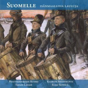 Polyteknikkojen kuoro: Suomelle - Isänmaallisia lauluja