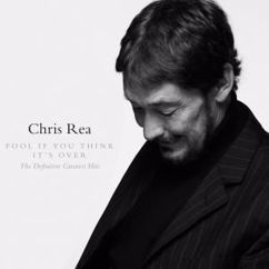 Chris Rea: Fool If You Think It's over - The Definitive Greatest Hits