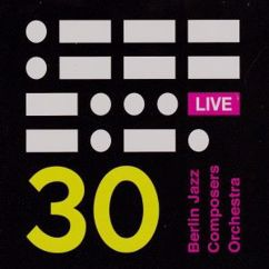 Berlin Jazz Composers Orchestra: 30 Berlin Jazz Composers Orchestra