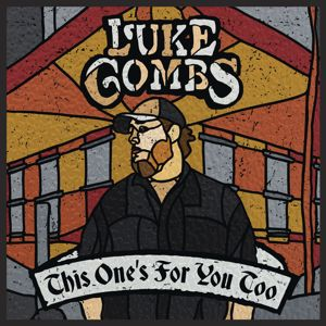 Luke Combs: This One's for You Too (Deluxe Edition)