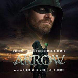 Blake Neely & Nathaniel Blume: Arrow: Season 8 (Original Television Soundtrack)