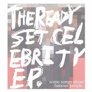 The Ready Set: Celebrity - EP