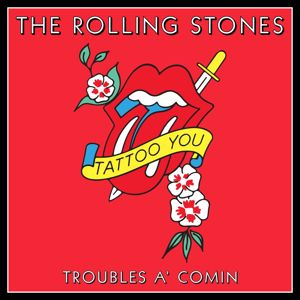The Rolling Stones: Troubles A' Comin