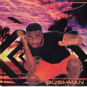 Bushman: No 1 Else