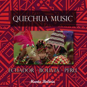 Manta Bolivia: Quechua Music. Ecuador - Bolivia - Peru