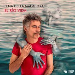 Fena Della Maggiora: El Río Vida