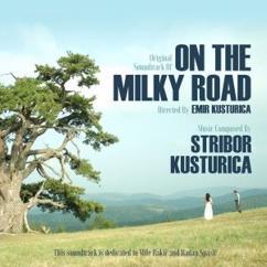 Stribor Kusturica: Original Soundtrack of on the Milky Road