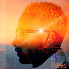 Toni: No Titles