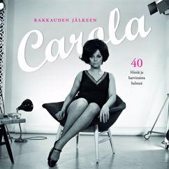 Carola: Rakkauden jälkeen - 40 Hittiä ja harvinaista helmeä