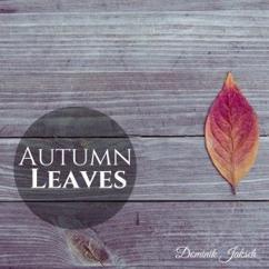Dominik Jaksch: Autumn Leaves